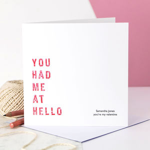Personalised Valentine Card; You Had Me At Hello