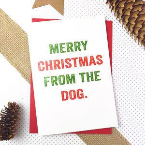Merry Christmas From The Dog Christmas Card - new lines added