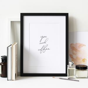 You And Coffee Artprint