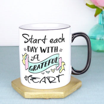 Start Each Day With A Grateful Heart Typography Mug