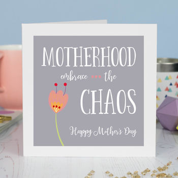 Mother's Day 'Embrace The Chaos' Card