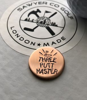 Handmade 'Three Putt Master' Copper Golf Ball Marker