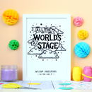All The World's A Stage Shakespeare Print