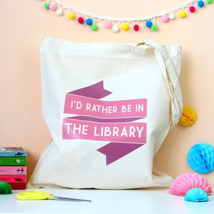 I'd Rather Be In The Library Tote Bag