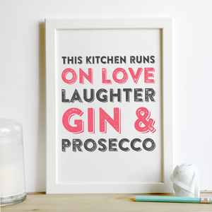 This Kitchen Runs On Love Prosecco And Gin Print - typography