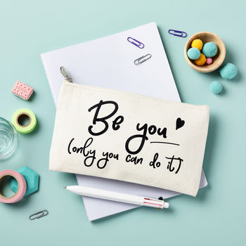 'Be You' Pencil Case