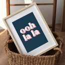 Personalised 'Ooh La La' Colourful Quote Print