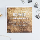 'Dad, I Love You A Lot' Father's Day Card