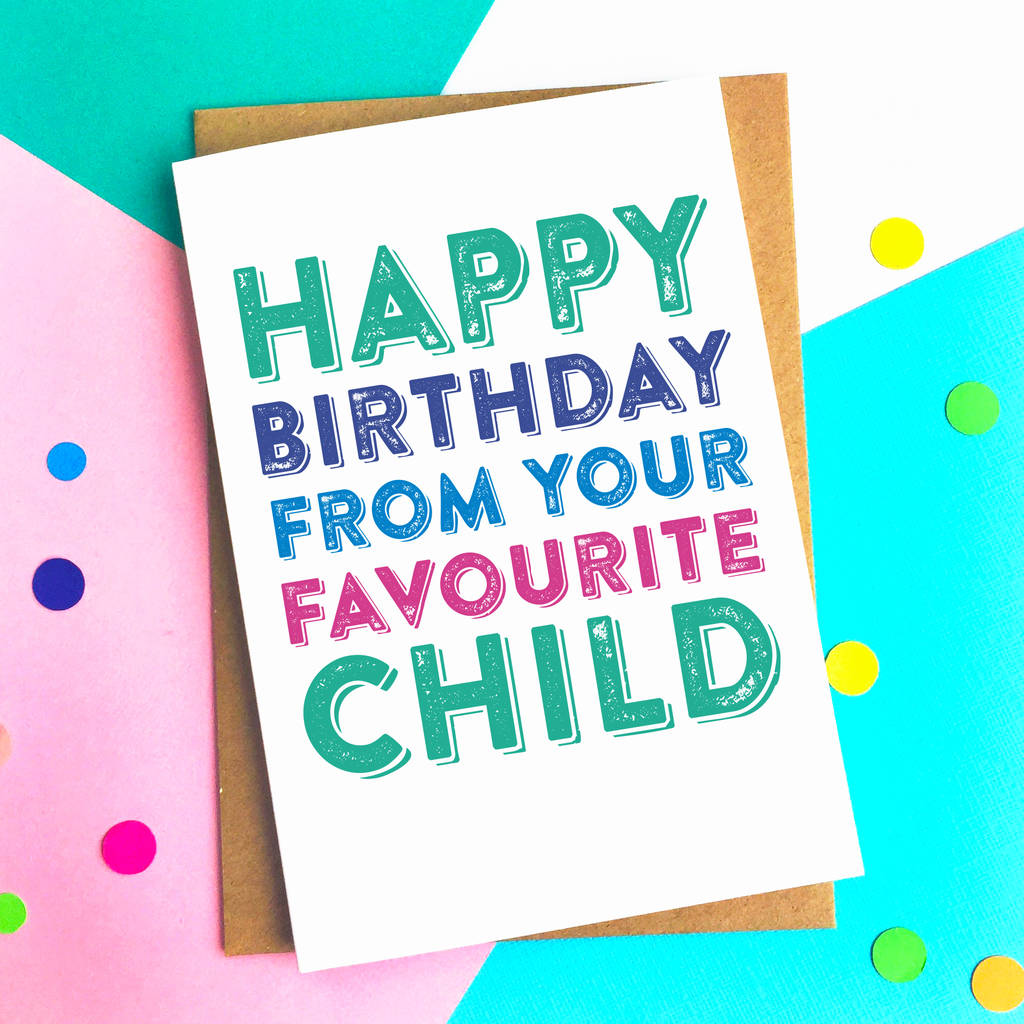 happy birthday from your favourite child card by do you punctuate – Birthday Card for Child