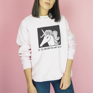 'Be The Unicorn' Unisex Sweatshirt