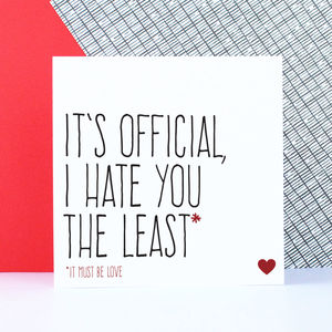 'Hate You The Least' Love Card - funny valentine's cards