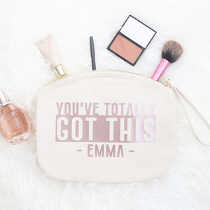 'You've Totally Got This' Make Up Bag