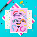 Your Heart Is Too Big Thank You Greeting Card