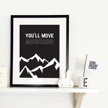 You'll Move Mountains Typographic Print