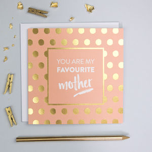 'Favourite Mother' Gold Foil Birthday Card - birthday cards
