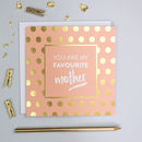 'Favourite Mother' Gold Foil Mother's Day Card