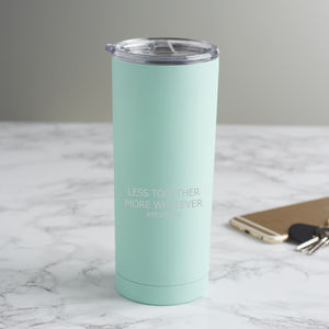 Personalised 'Less Together More Whatever' Travel Cup - camping mugs