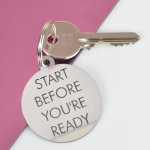 Start Before You're Ready Keytag