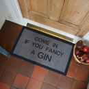 'Come In If You Fancy A Gin' Internal Doormat