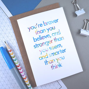 'Braver Than You Believe' Birthday Card For A Friend - birthday cards
