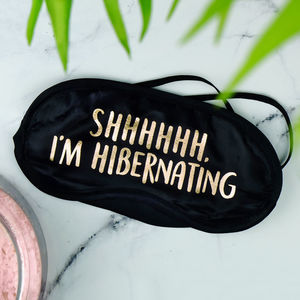 Shhhhh, I'm Hibernating Gold Foil Eye Mask - eye masks & neck pillows