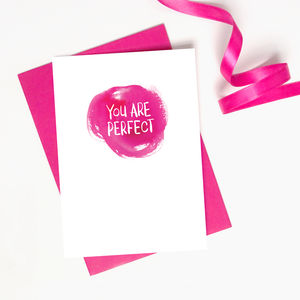 Anniversary / Valentine's Card 'You Are Perfect' - anniversary cards