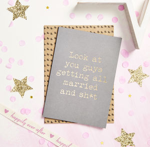 'Look At You Guys Getting Married' Card - engagement cards