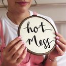 Hot Mess Embroidery Hoop