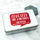 Personalised Educated And Dangerous Graduation Tin