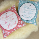 'Welcome To The World' New Baby Cushion