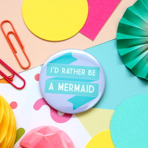 Be A Mermaid Badge, Keyring Or Pocket Mirror - pins & brooches