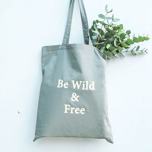 'Be Wild And Free' Tote Bag