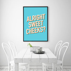 Alright Sweetcheeks? Typography Art Print