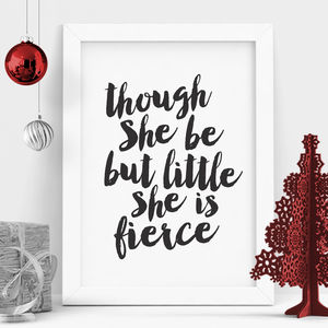 'Though She Be But Little' Typography Print - literature