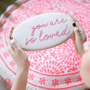 You Are So Loved Embroidery Hoop Sign