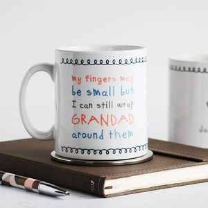 My Fingers May Be Small But… Cute Grandad Mug - tableware
