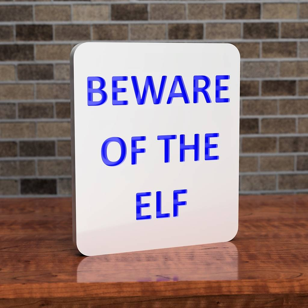 Light Up Beware Of The Elf Colour Changing LED Sign
