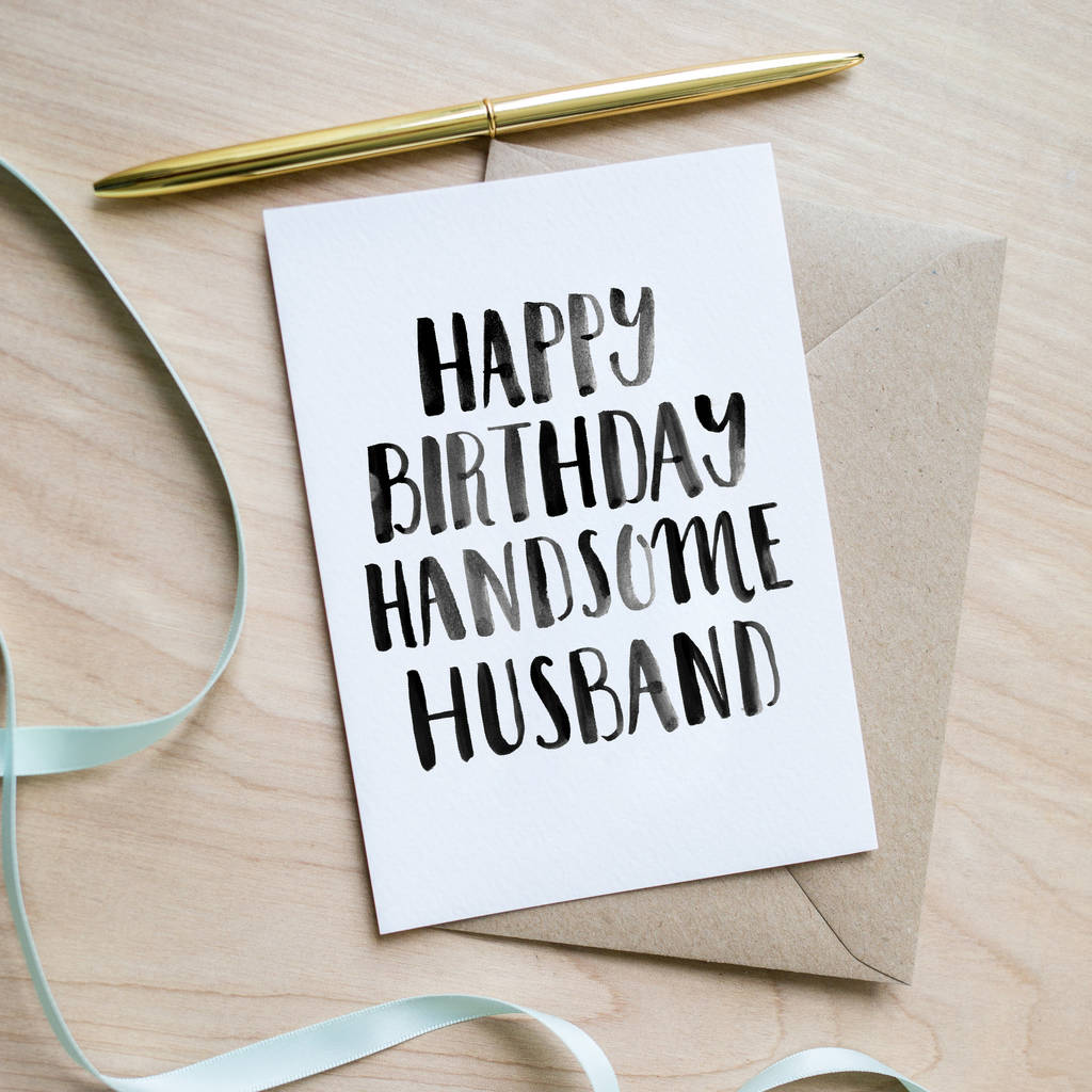 'happy Birthday Handsome Husband' Birthday Card By Sincerely May
