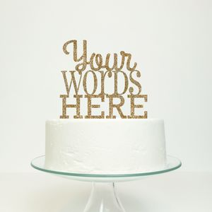 Personalised Message Custom Cake Topper By Miss Cake - table decorations
