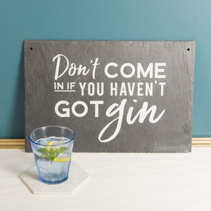 'Don't Come In' Funny Gin Slate Sign - new in garden