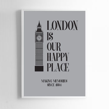 London Is Our Happy Place Print