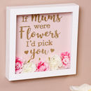 'If Mums Were Flowers' Framed Glitter Plaque