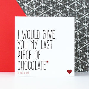 'I Would Give You My Last Piece Of Chocolate' Card - shop by category