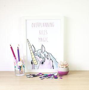 'Overplanning Kills Magic' Cute Unicorn Print