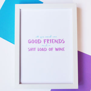 'All You Need Is Good Friends' Typography Print