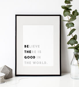 'Be The Good' Typography Print - new in prints & art