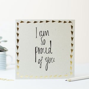 I Am So Proud Of You - graduation cards