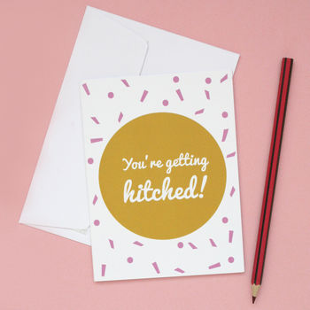 'You're Getting Hitched' Wedding Confetti Card