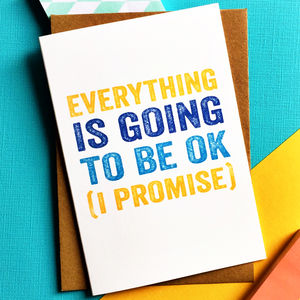 Everything Is Going To Be Ok Greetings Card - get well soon cards