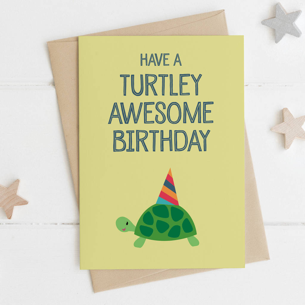 Funny Turtle Birthday Card Turtley Awesome